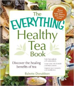 "Book Review: ""The Everything Healthy Tea Book"" by Babette Donaldson"