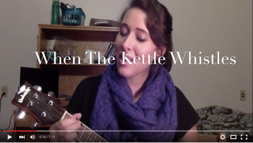 """When The Kettle Whistles"" - YouTube Video"