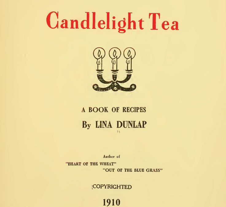Candlelight Tea, A Book of Recipes by Lina Dunlap