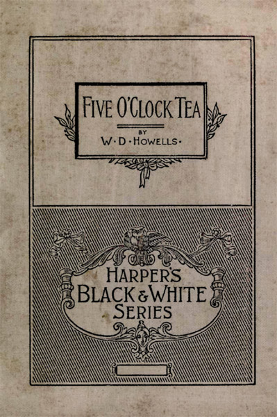 Five O'Clock Tea a play by W. D. Howells