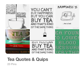 Pinterest board: tea quips and quotes