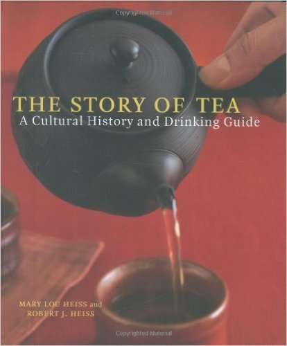THE STORY OF TEA by Mary Lou & Robert J. Heiss