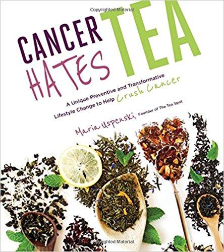Cancer Hates Tea by Maria Uspenski